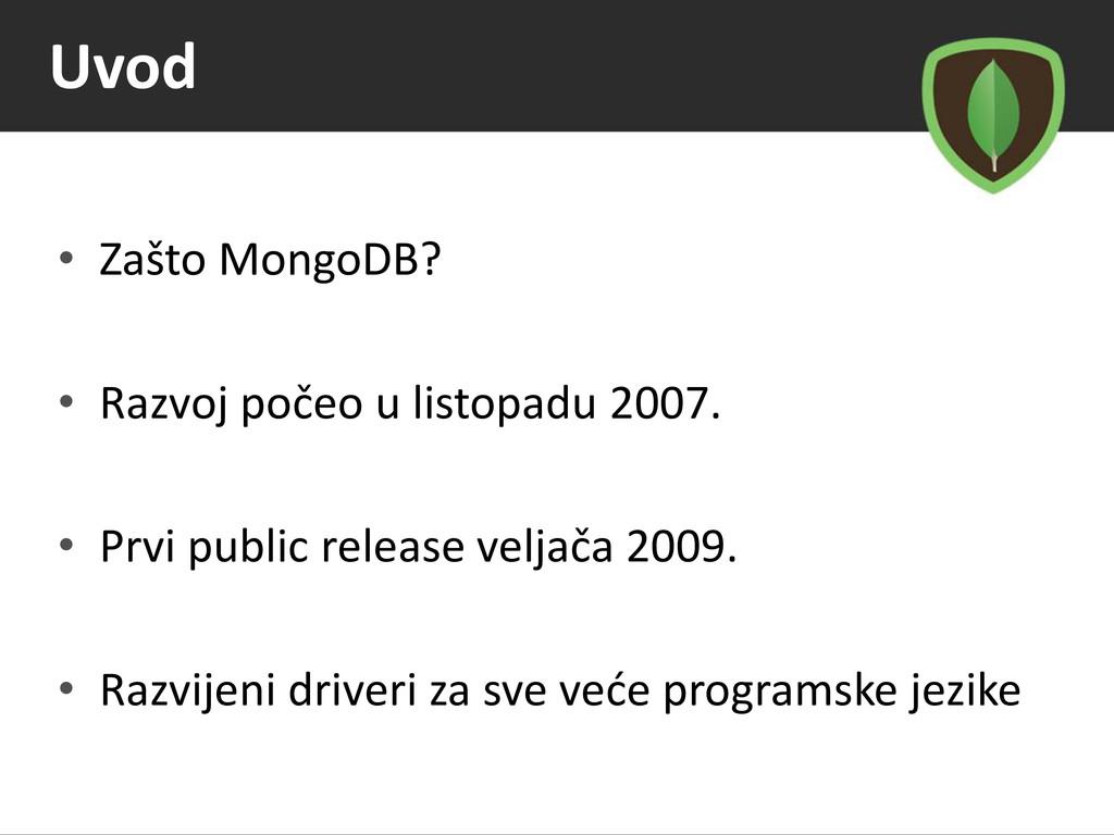 Uvod • Zašto MongoDB? • Razvoj počeo u listopad...
