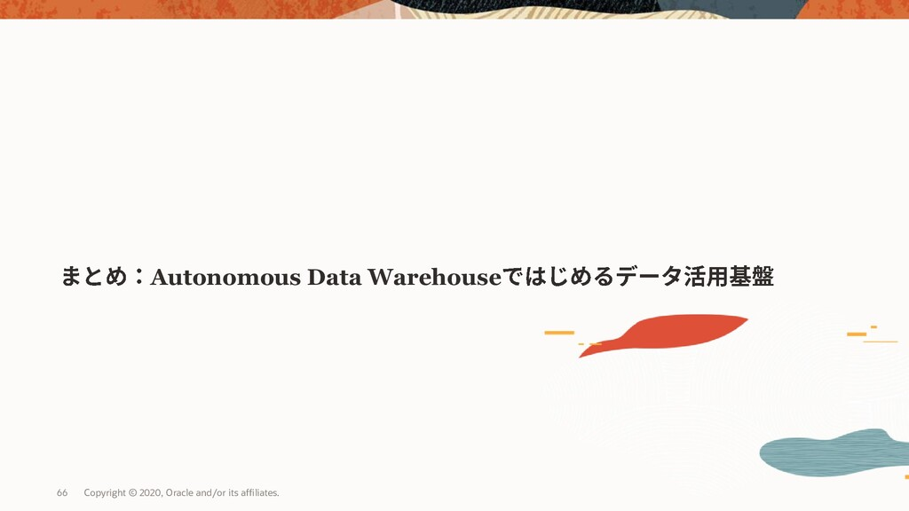 Autonomous Data Warehouse Copyright © 2020, Ora...