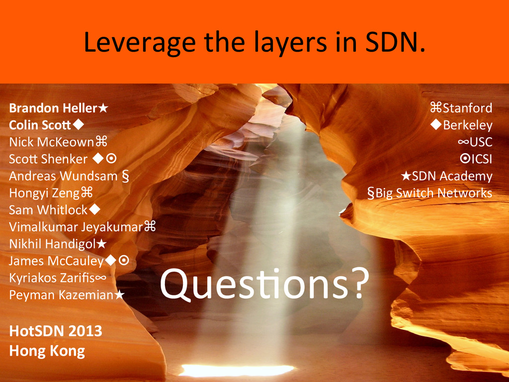 Leverage the layers in SDN.  ...