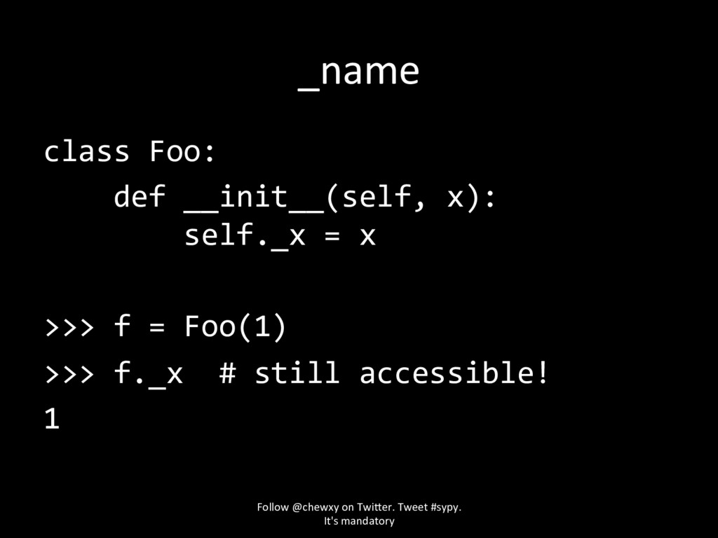 _name class Foo: def __init__(self, x): self._x...