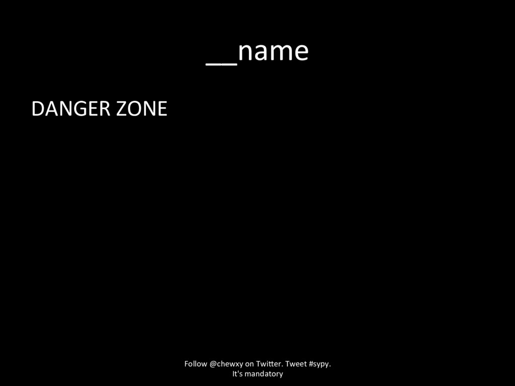 __name DANGER ZONE Follow @chewxy on Twi<er. Tw...