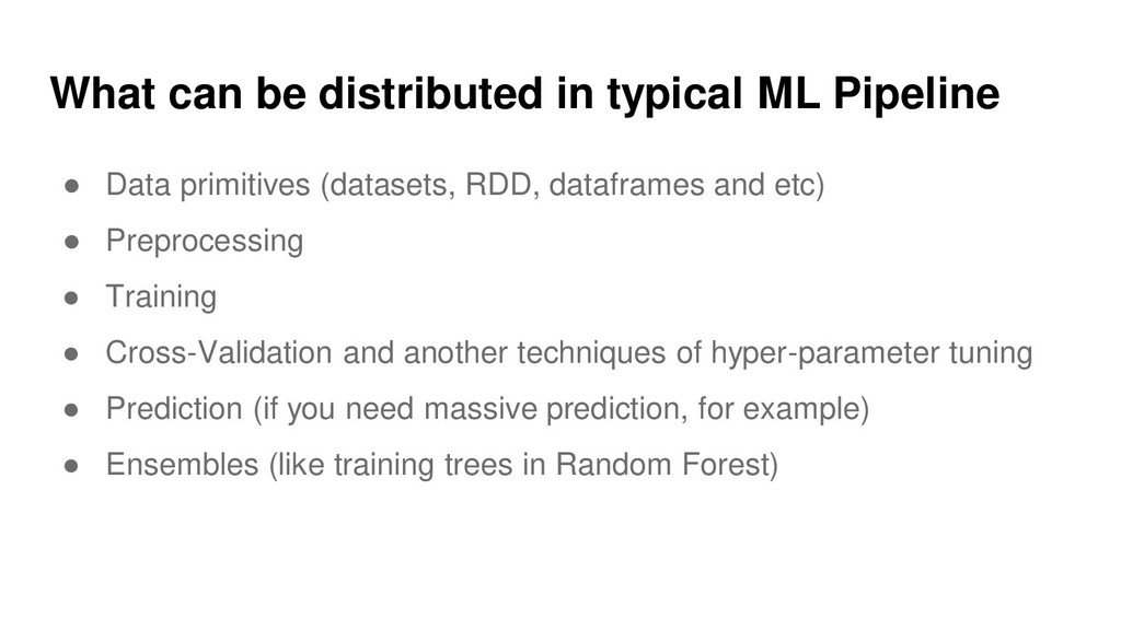 What can be distributed in typical ML Pipeline ...