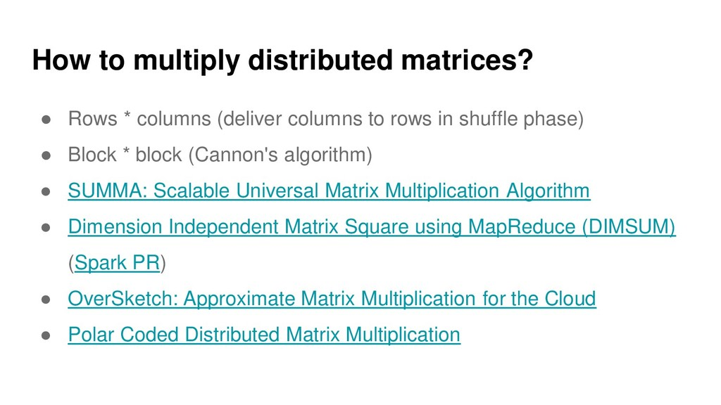 How to multiply distributed matrices? ● Rows * ...