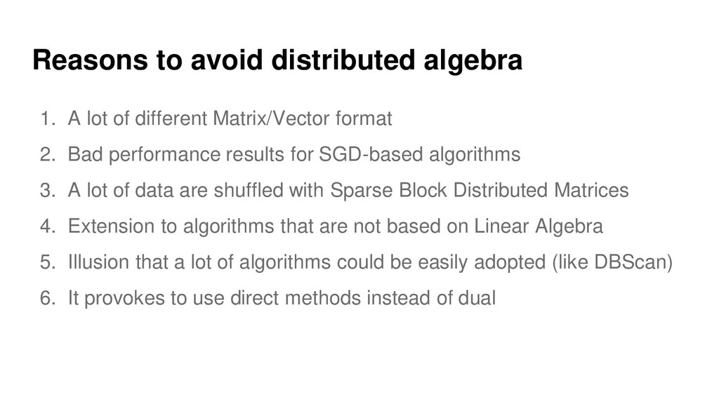 Reasons to avoid distributed algebra 1. A lot o...