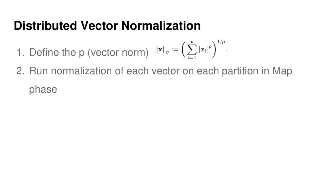Distributed Vector Normalization 1. Define the ...