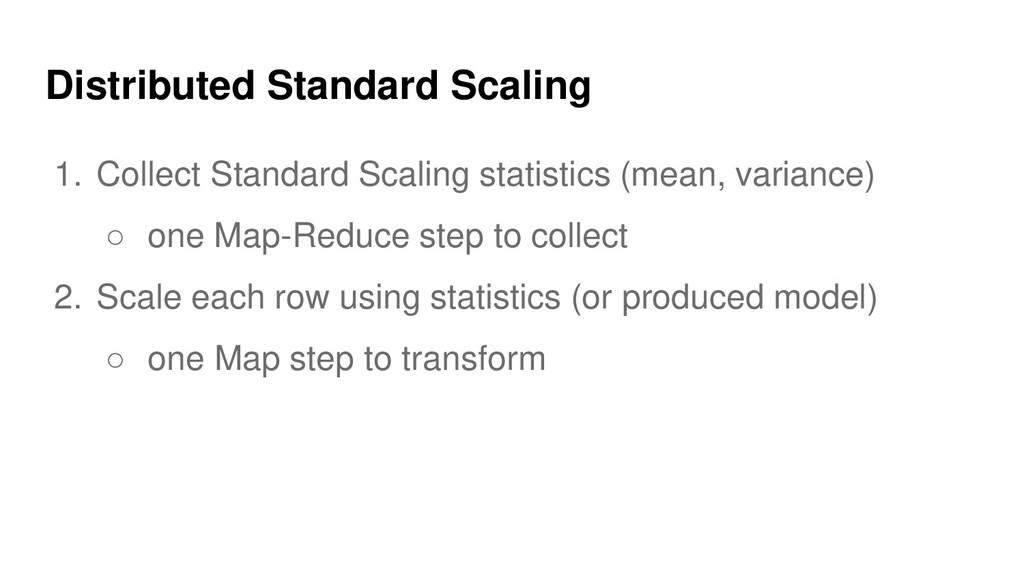 Distributed Standard Scaling 1. Collect Standar...
