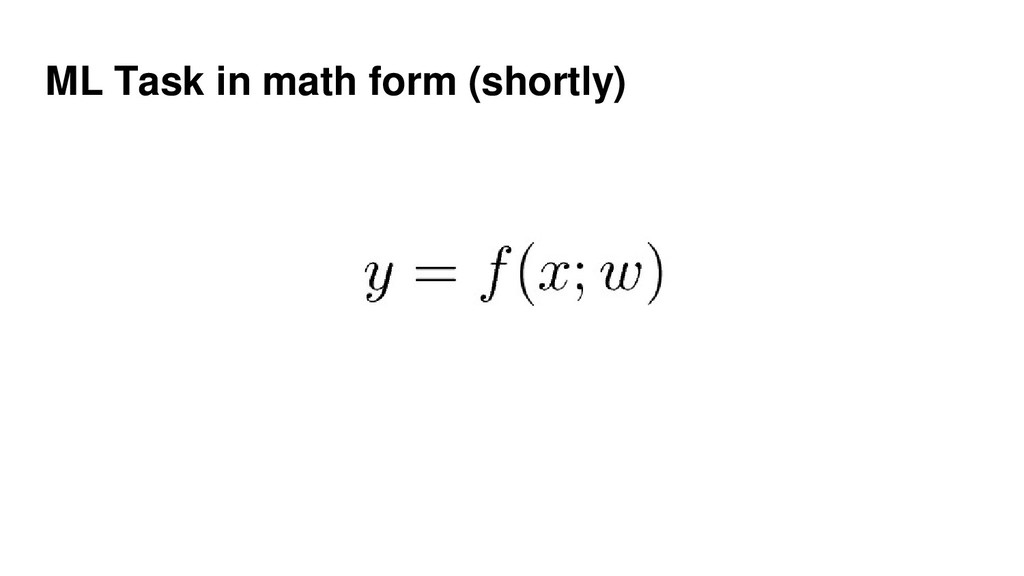ML Task in math form (shortly)