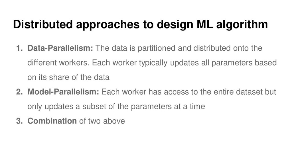 Distributed approaches to design ML algorithm 1...