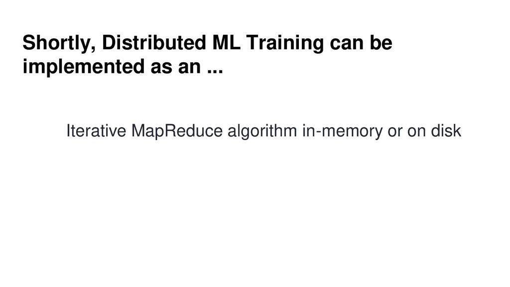 Shortly, Distributed ML Training can be impleme...