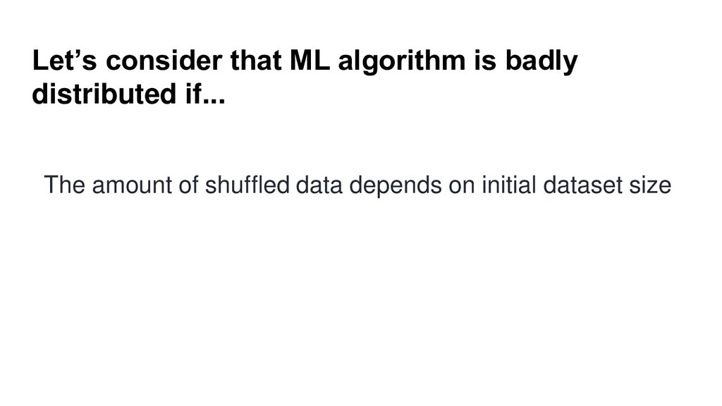 Let's consider that ML algorithm is badly distr...