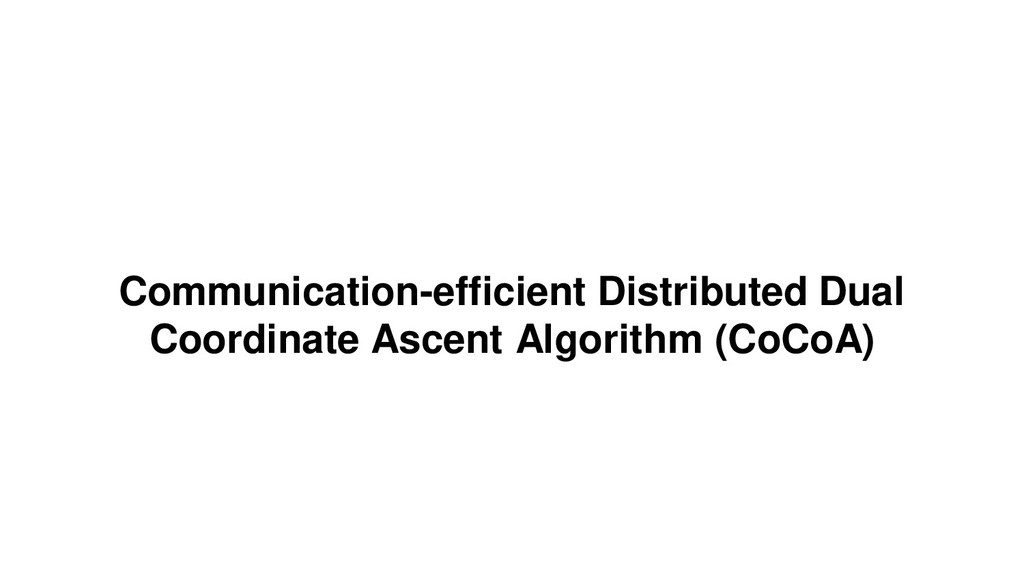 Communication-efficient Distributed Dual Coordi...