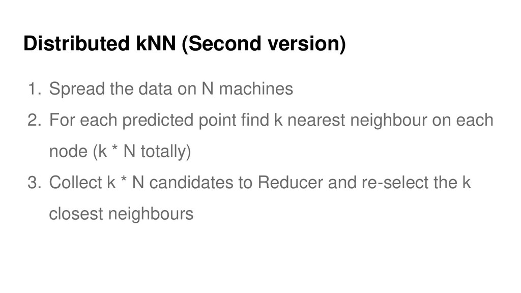 Distributed kNN (Second version) 1. Spread the ...