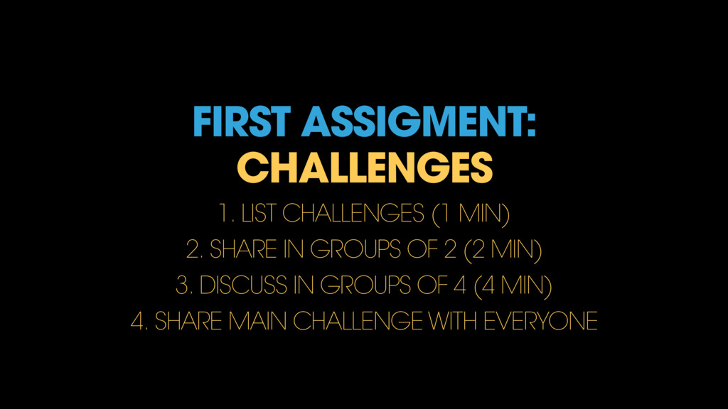 FIRST ASSIGMENT: CHALLENGES 1. LIST CHALLENGES ...