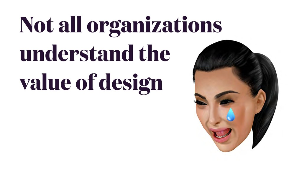 Not all organizations understand the value of d...