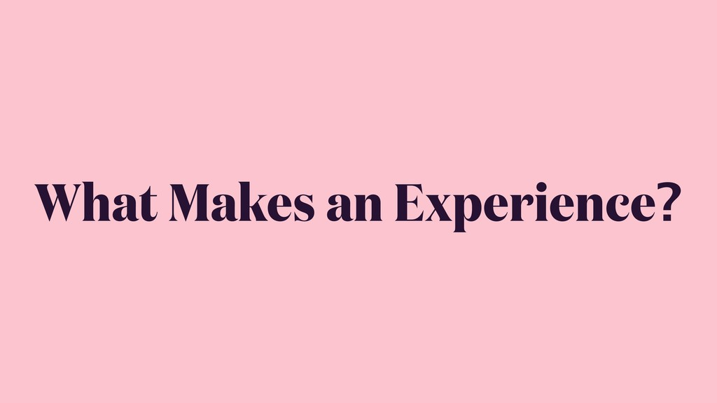 What Makes an Experience?