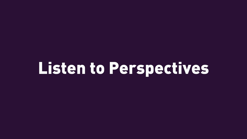 Listen to Perspectives