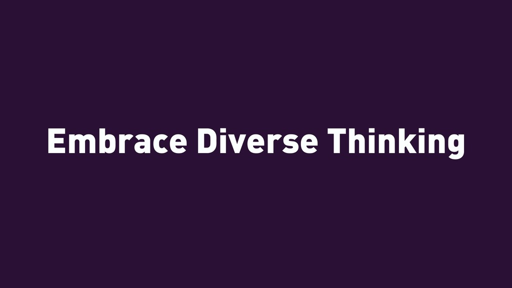 Embrace Diverse Thinking