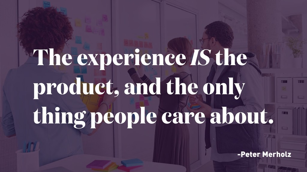 The experience IS the product, and the only 