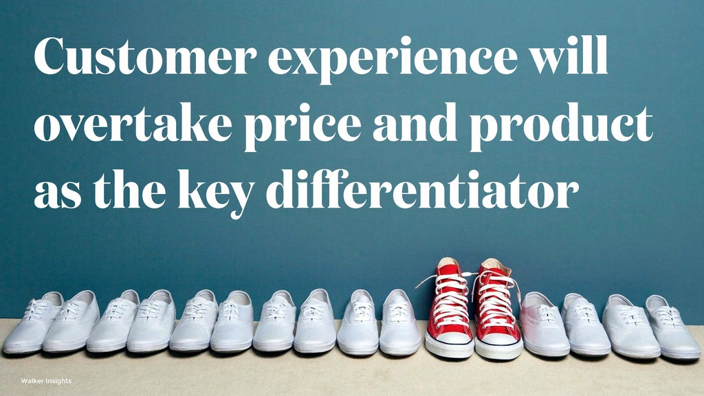 Customer experience will overtake price and pro...