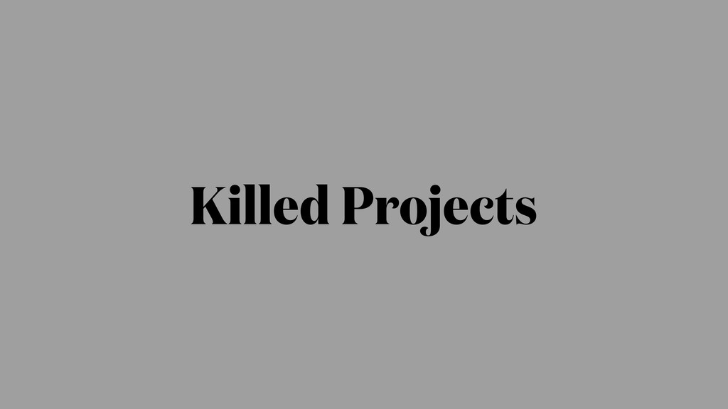 Killed Projects