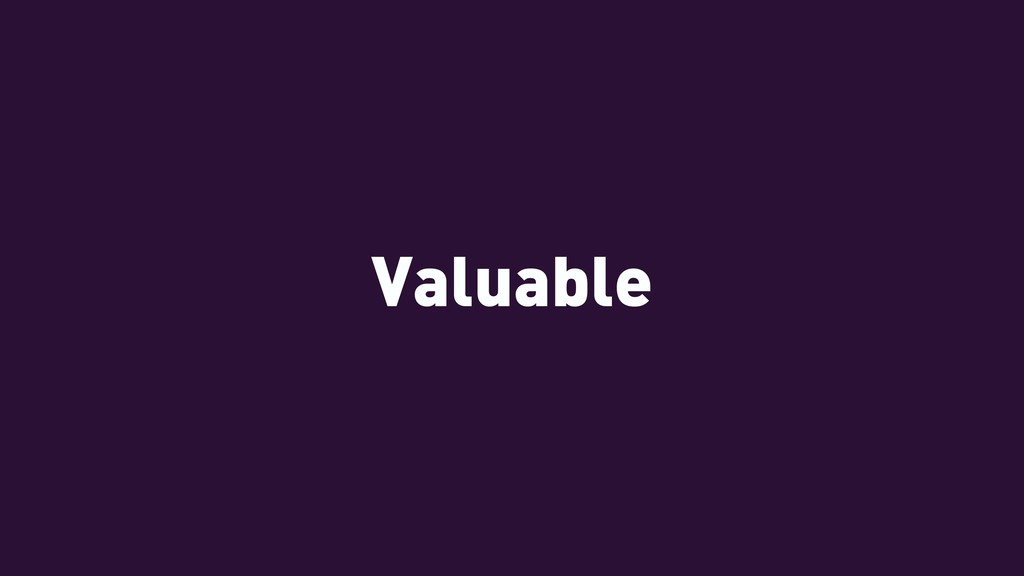 Valuable