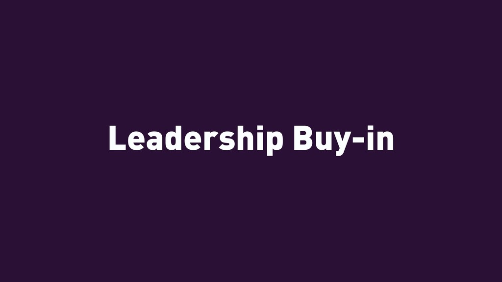 Leadership Buy-in