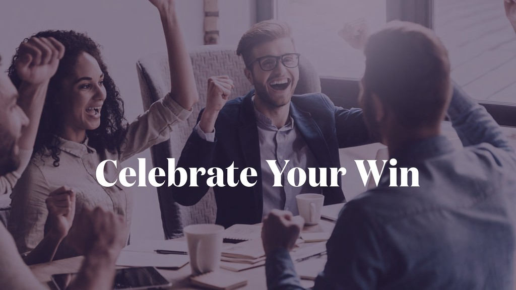 Celebrate Your Win
