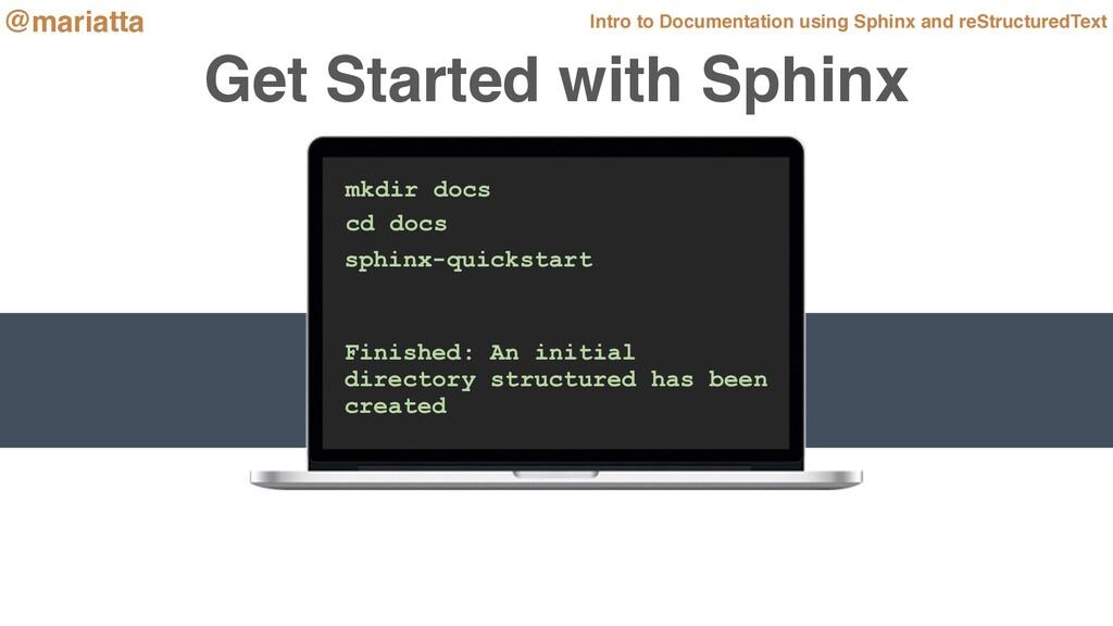 Get Started with Sphinx sphinx-quickstart Finis...