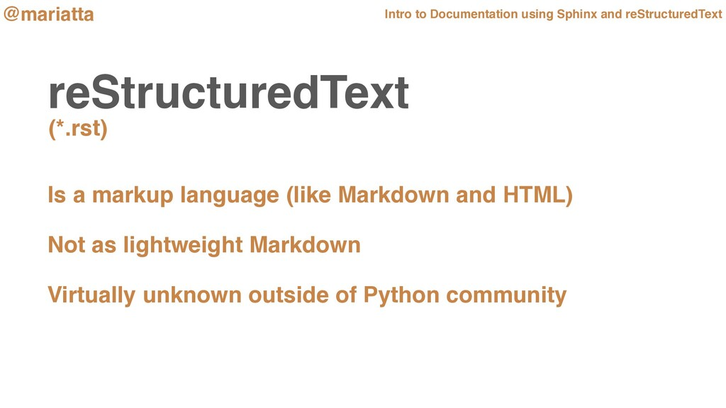 reStructuredText Is a markup language (like Mar...