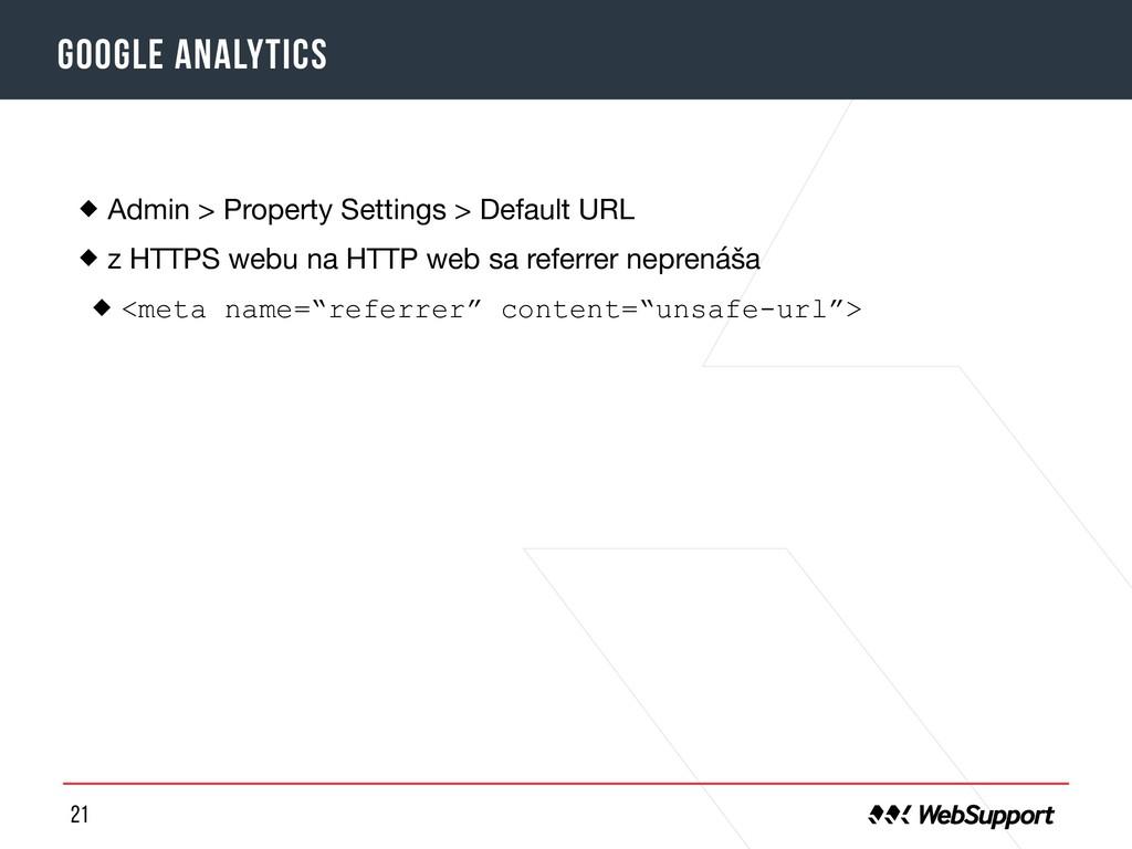 21 Google analytics Admin > Property Settings >...