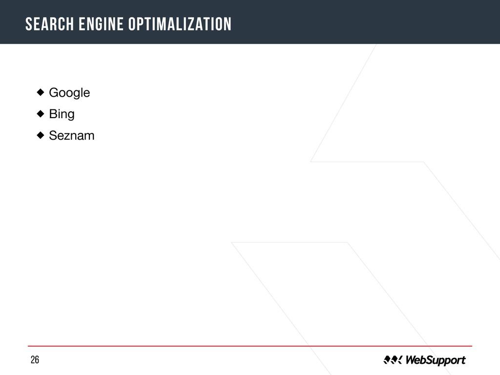 26 Search engine optimalization Google  Bing  S...