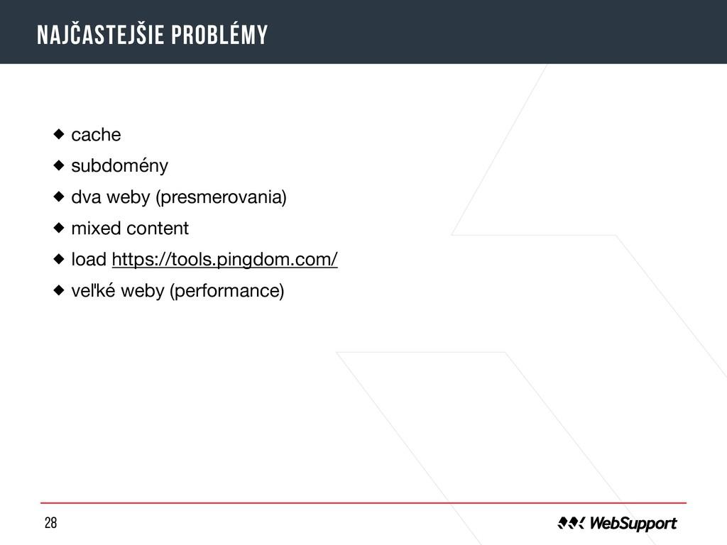 28 najčastejšie problémy cache  subdomény  dva ...
