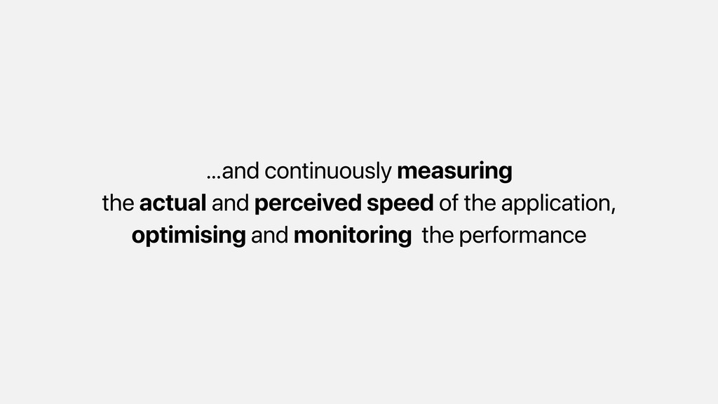 …and continuously measuring the actual and perc...