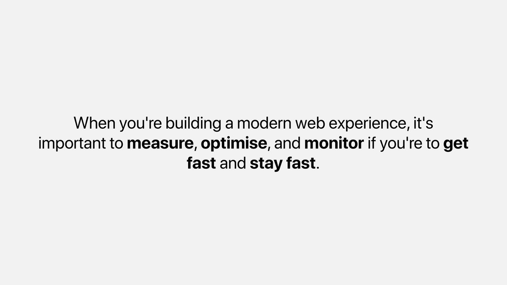 When you're building a modern web experience, i...