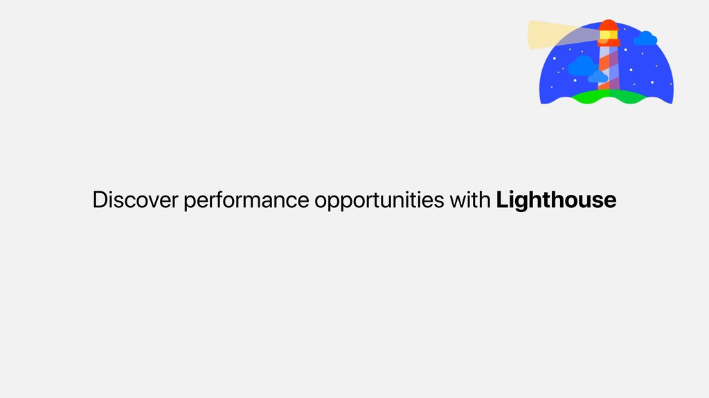 Discover performance opportunities with Lightho...