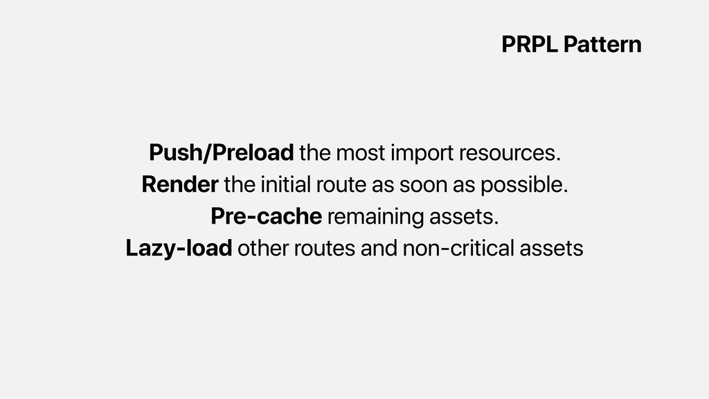 Push/Preload the most import resources. Render ...