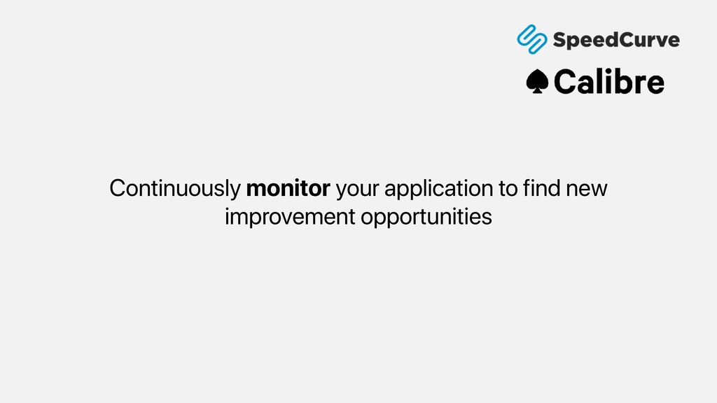 Continuously monitor your application to find n...