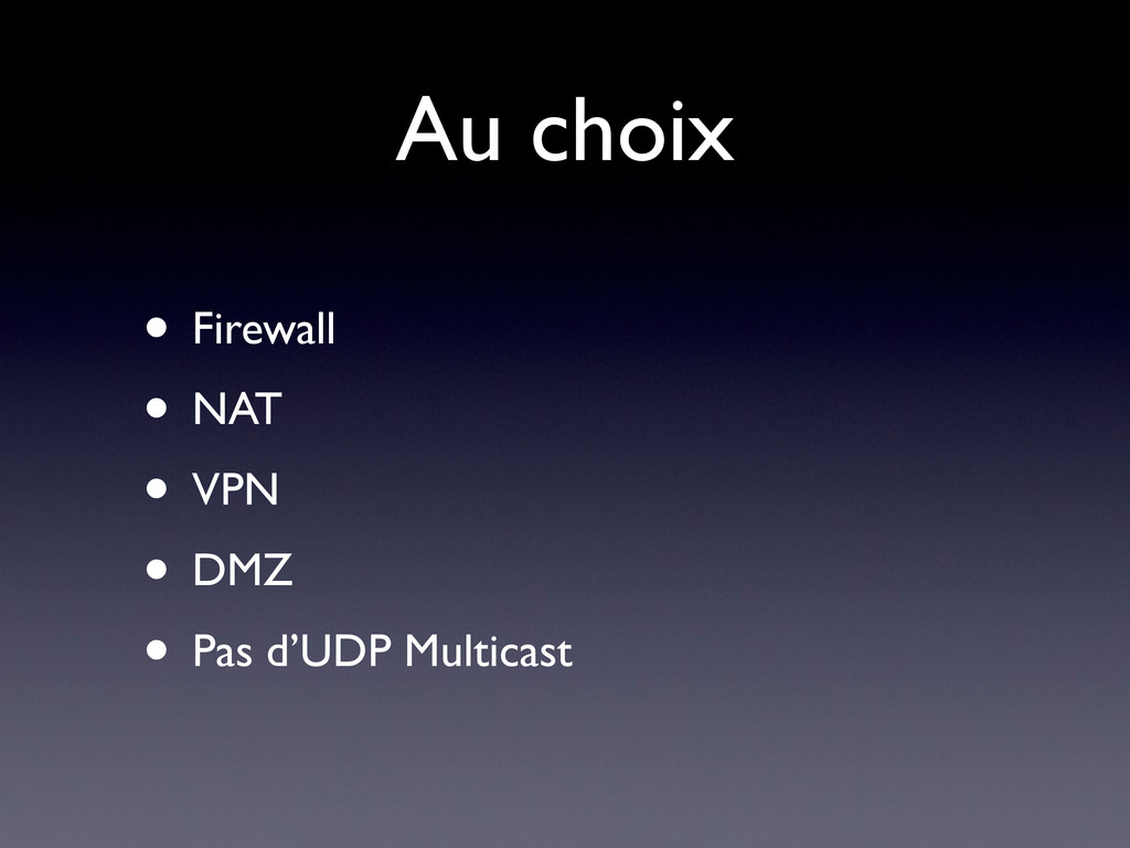 Au choix • Firewall • NAT • VPN • DMZ • Pas d'U...