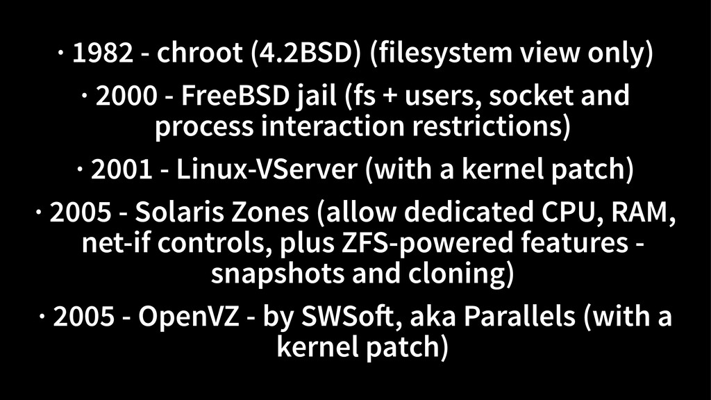 · 1982 - chroot (4.2BSD) (filesystem view only)...