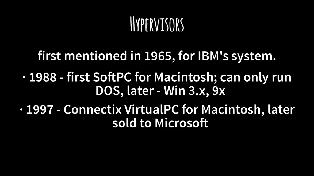 Hypervisors first mentioned in 1965, for IBM's ...