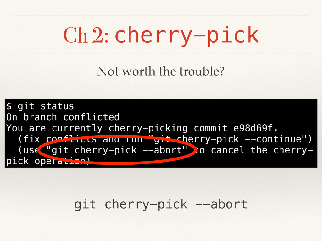 Ch 2: cherry-pick $ git status On branch confli...
