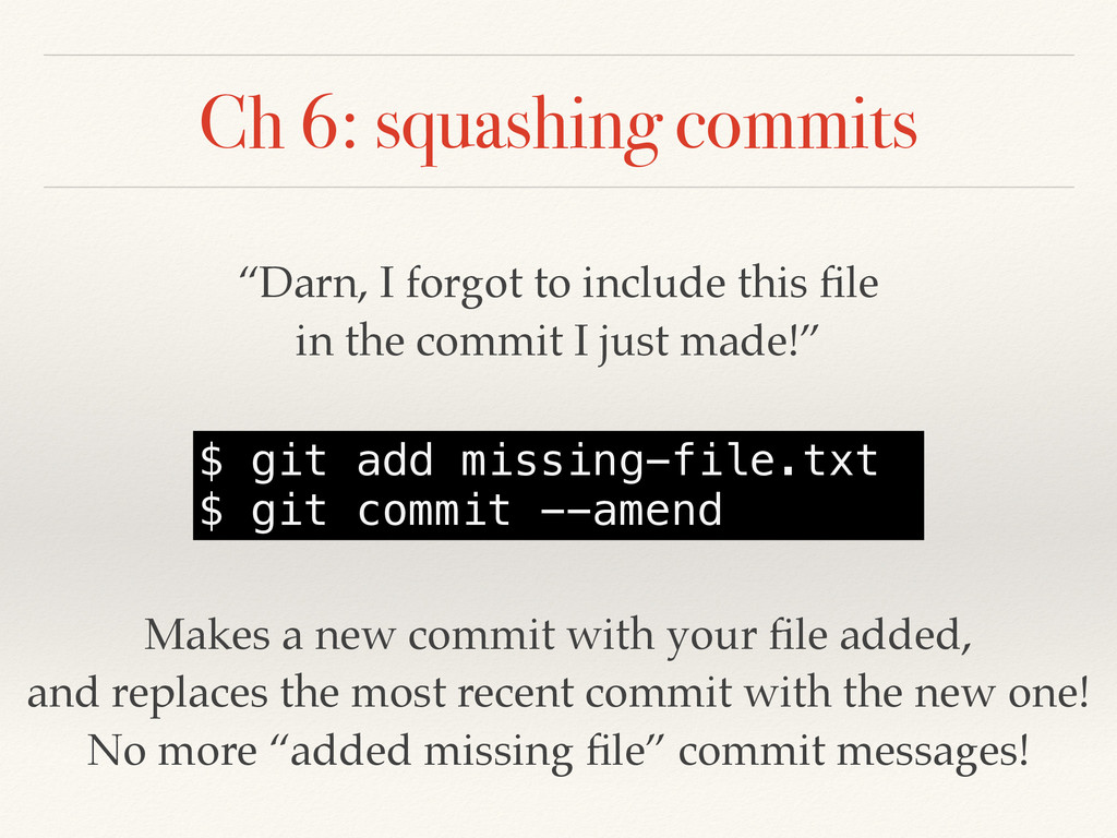 "Ch 6: squashing commits ""Darn, I forgot to incl..."