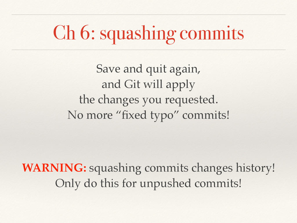 Ch 6: squashing commits Save and quit again, an...