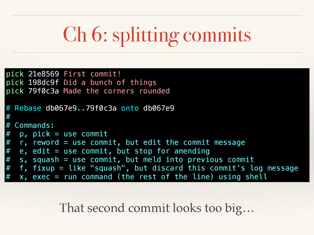 Ch 6: splitting commits pick 21e8569 First comm...