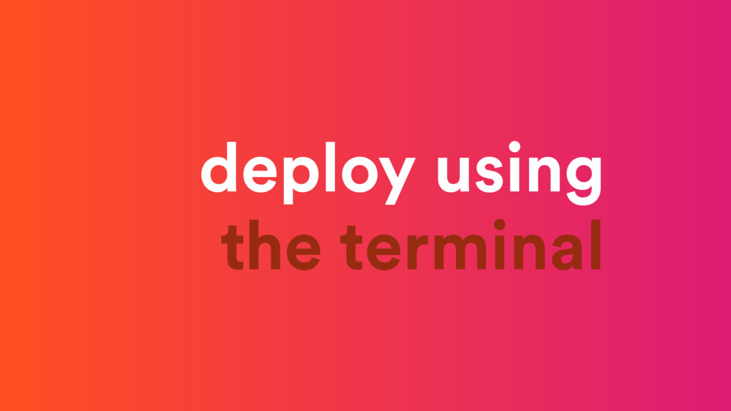 deploy using the terminal