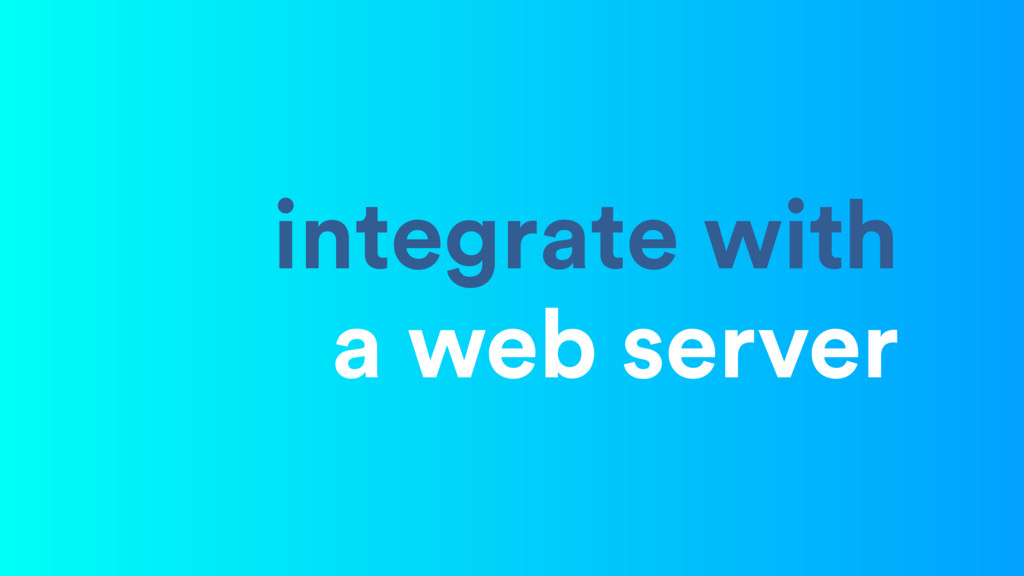 integrate with a web server