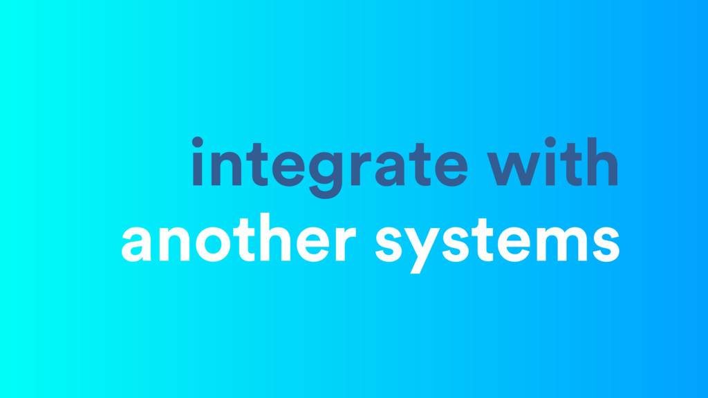 integrate with another systems