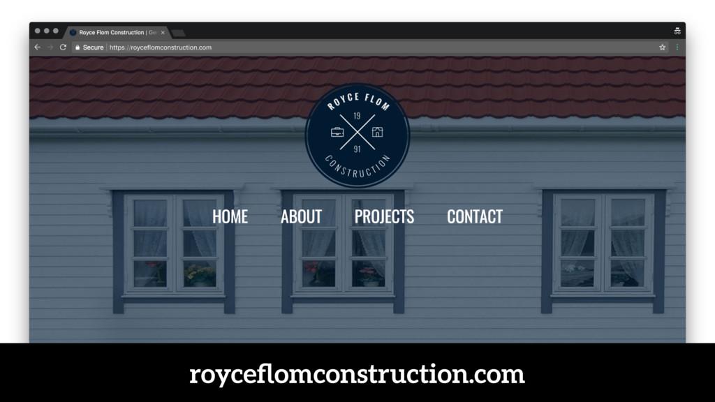 royceflomconstruction.com