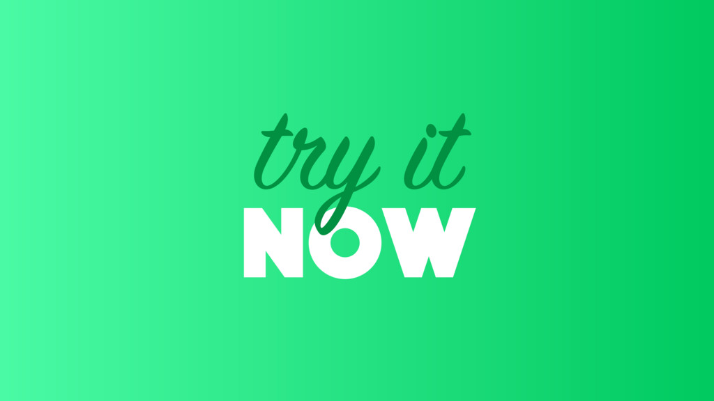 now try it