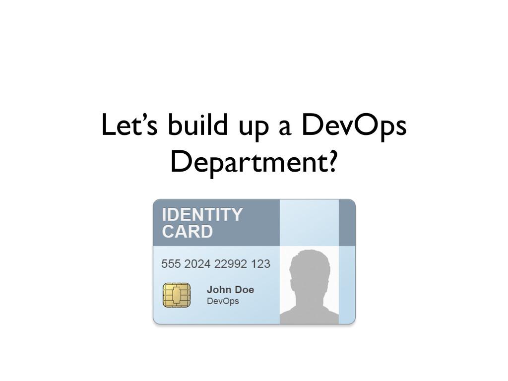 Let's build up a DevOps Department?